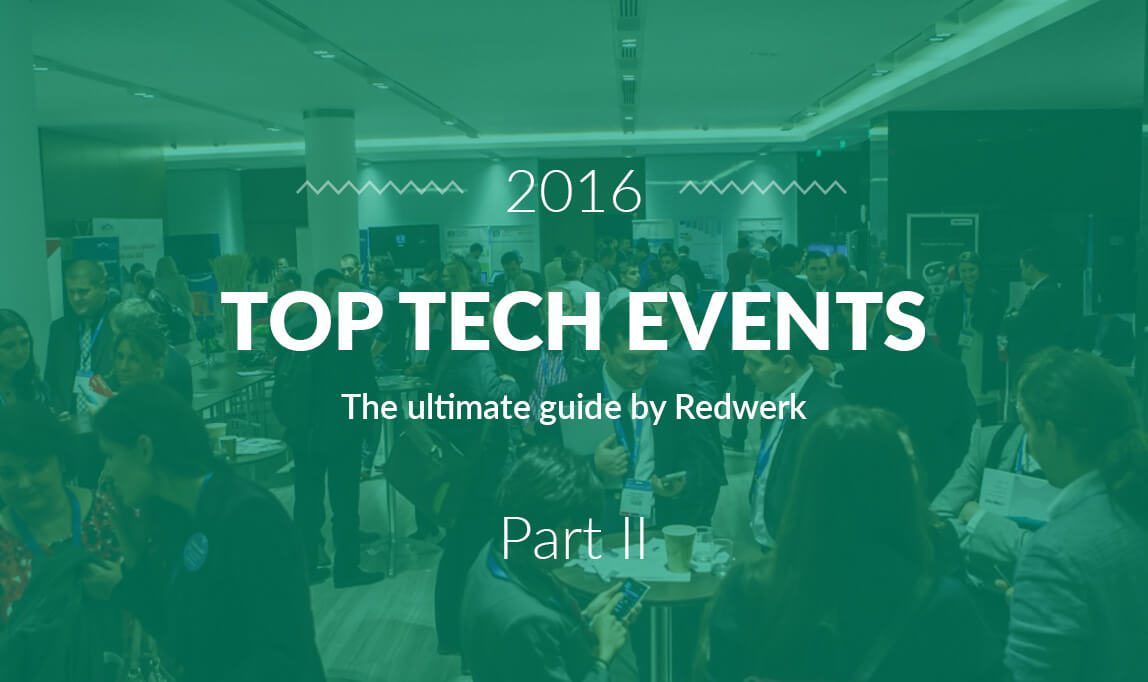 Top tech events in Quarter 2 of 2016 - the guide by Redwerk company