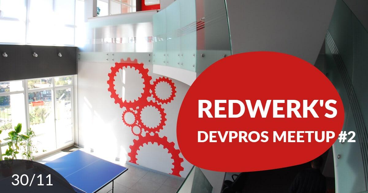 Redwerk's Devpros Meetup 2
