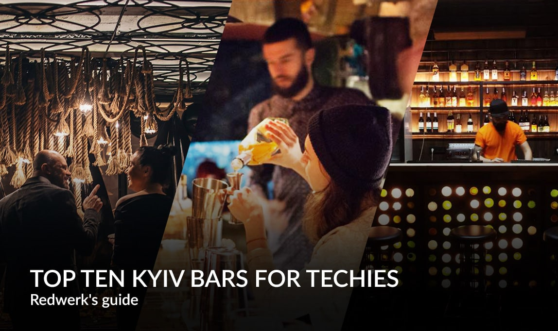 Top Bars in Kyiv for Techies - from BarmanDictat to Loggerhead / Redwerk's guide