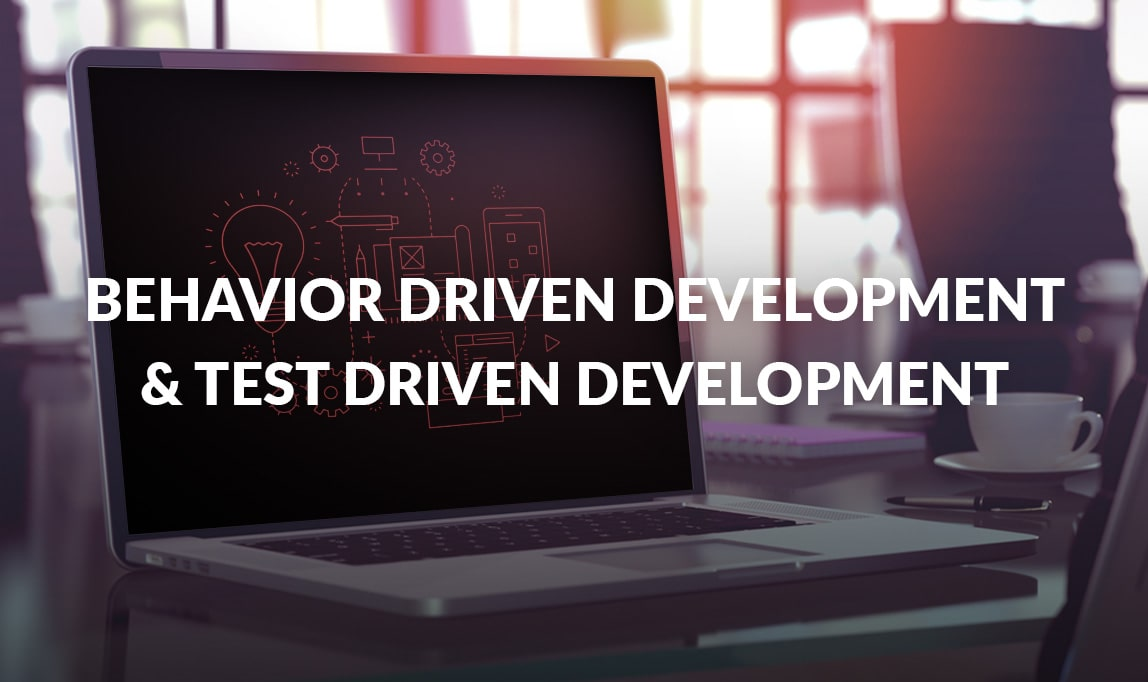 Behavior Driven Development & Test Driven Development