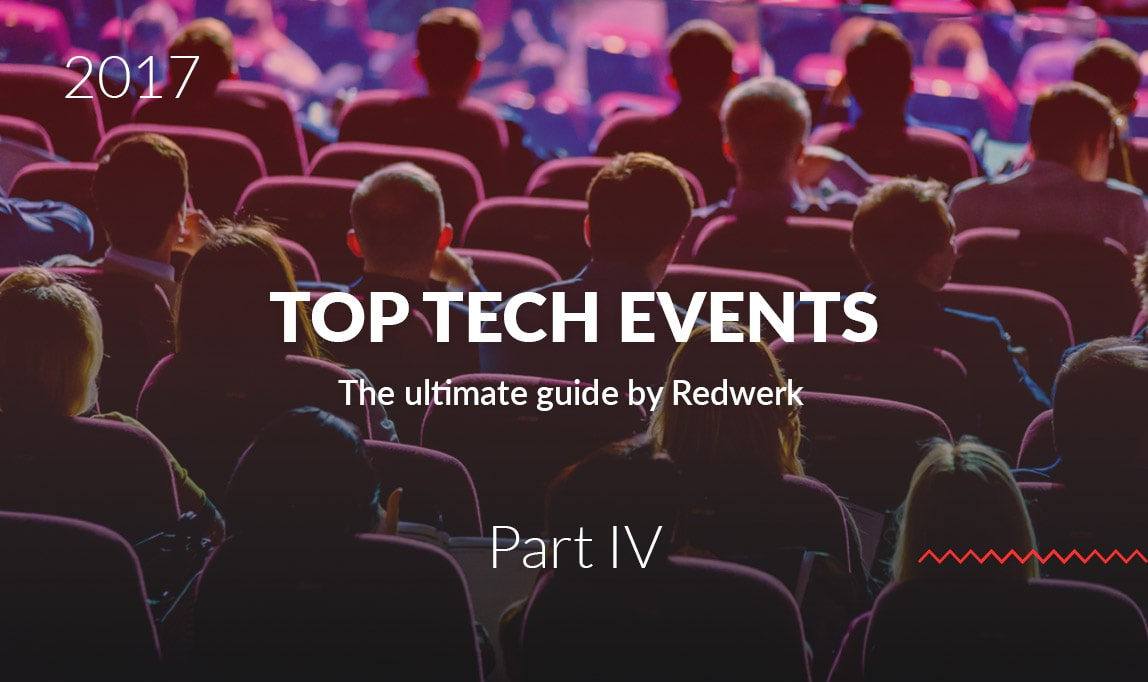 10 Top Tech Events Of Quarter 4 2017 You Should Visit / Ultimate Guide by Redwerk