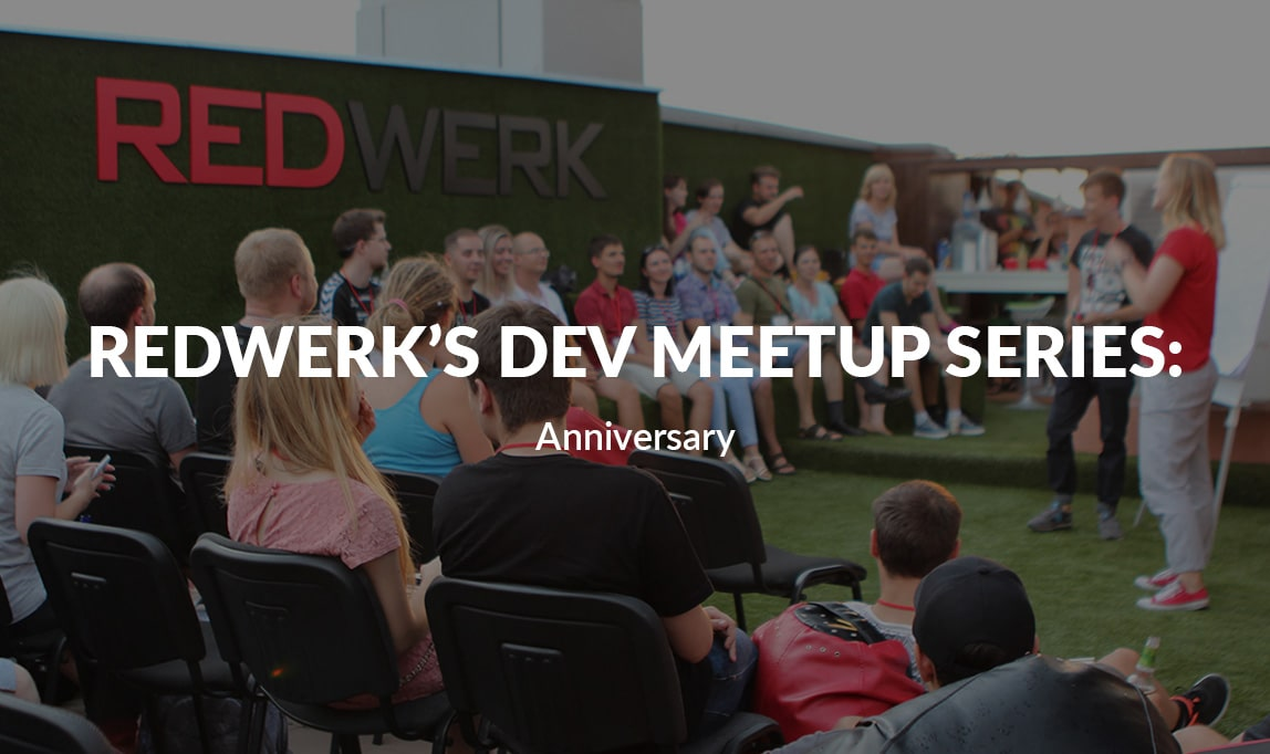 Redwerk's Dev Meetup series: Anniversary