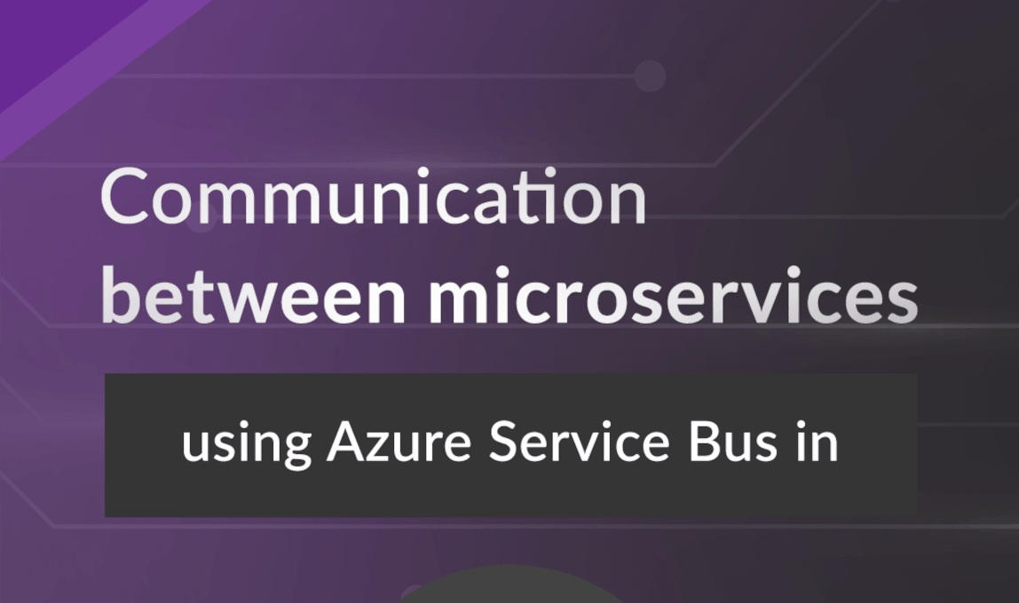 Azure Service Bus in .NET Core: Communication between microservices