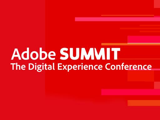 Adobe Summit, April 27–28, global, virtual