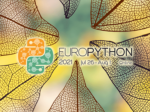 EuroPython, July 26 - August 1, different locations in Europe, virtual