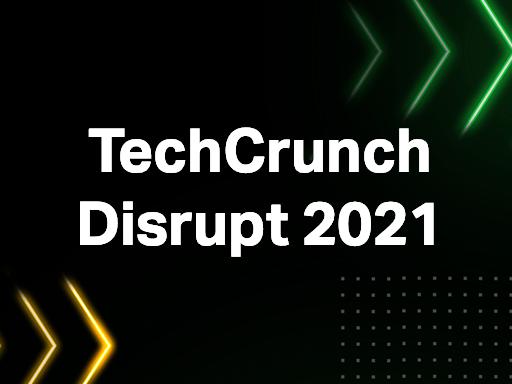 TechCrunch Disrupt SF, September 21-23, virtual